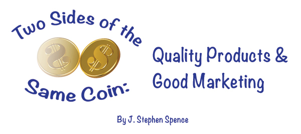 Two Sides of the Same Coin: Quality Products & Good Marketing